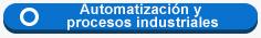 Automatizacion y procesos industriales